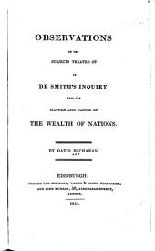 Observations on the Subjects Treated of in Dr. Smith's Inquiry Into the Nature and Causes of the Wealth of Nations
