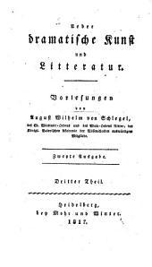 Über dramatische Kunst und Litteratur: Vorlesungen, Band 3