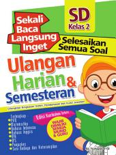 Sekali Baca Langsung Inget Ulangan Harian dan Semesteran SD kelas 2: Kumpulan semua Soal Ulangan Harian dan Semesteran.