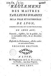 Règlemens des maîtres tailleurs d'habits de la ville et fauxbourgs de Lyon...