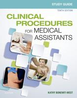 Study Guide for Clinical Procedures for Medical Assistants   E Book PDF