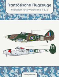 Franz  sische Flugzeuge Malbuch f  r Erwachsene 1   2 PDF