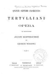 Qvinti Septimi Florentis Tertvlliani Opera: Volume 20