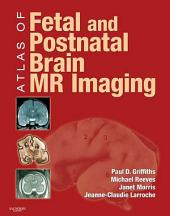 Atlas of Fetal and Postnatal Brain MR