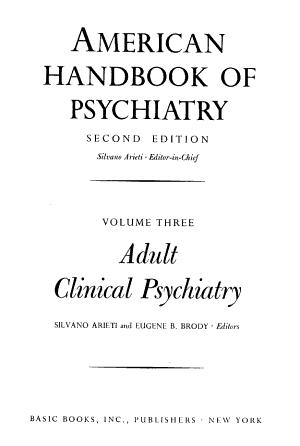 American Handbook of Psychiatry  Adult clinical psychiatry