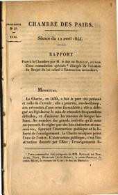 Rapport ... fait a la Chambre relatif à l ́instruction secondaire: Chambre des Pairs. Séance du 12 Avril 1844