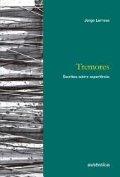 Tremores: Escritos sobre experiência