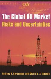 The Global Oil Market: Risks and Uncertainties