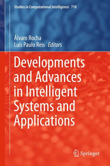 Developments and Advances in Intelligent Systems and Applications PDF