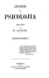 Lecciones de psicolojia, redactadas [from the works of Damiron and V. Cousin] por M. Ancizar. Escuela eclectica