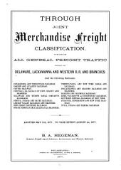 Through Joint Merchandise Freight Classification: To be Used for All General Freight Traffic Between the Delaware, Lackwanna and Western R.r. and Branches and the Following Railroads: Catasauqua and Fogelsville Railroad, Camden and Atlantic Railroad [and Others] Adopted May 11th, 1877, to Take Effect August 1st, 1877