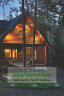 How To Build Cabins and Cottages
