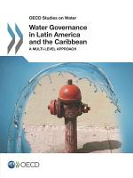 OECD Studies on Water Water Governance in Latin America and the Caribbean A Multi level Approach PDF