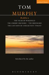Murphy Plays: 6: The Cherry Orchard; She Stoops to Folly; The Drunkard; The Last Days of a Reluctant Tyrant