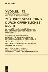 Zukunftsgestaltung durch Öffentliches Recht: Referate und Diskussionen auf der Tagung der Vereinigung der Deutschen Staatsrechtslehrer in Greifswald vom 2. bis 5. Oktober 2013