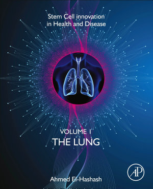 Stem Cell Innovation in Health & Disease: The Lung, Volume 2
