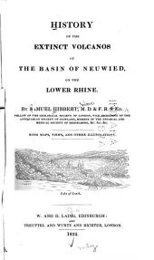 History of the Extinct Volcanos of the Basin of Neuwied, on the Lower Rhine