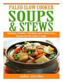 Paleo Slow Cooker Soups   Stews