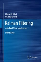 Kalman Filtering: with Real-Time Applications, Edition 5
