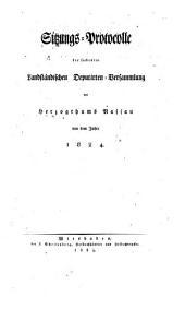 Sitzungs-Protocolle der Landständischen Deputirten-Versammlung des Herzogthums Nassau: 1824