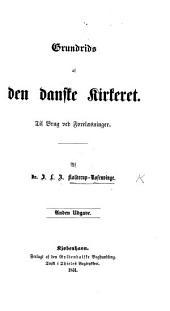 Grundrids af den danske Kirkeret. Til Brug ved Forelæsninger ... Anden Udgave. [Edited by C. T. Engelstoft.]