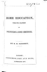 Home Education  With two chapters on politeness and good breeding PDF