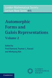 Automorphic Forms and Galois Representations:: Volume 2