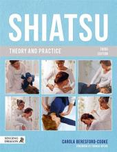 Shiatsu Theory and Practice: Edition 3