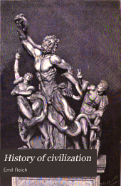 History of Civilization: Being a Course of Lectures on the Origin and Development of the Main Institutions of Mankind