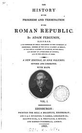 The history of the progress and termination of the Roman republic: Volume 1