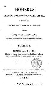 Homerus Slavicis dialectis cognata lingua scripsit, ex ipsius Homeri carmine [the Iliad] ostendit Gregorius Dankovsky. Fol