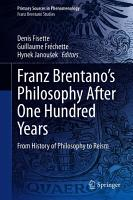 Franz Brentano   s Philosophy After One Hundred Years PDF