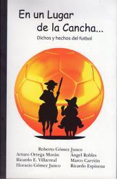 En un Lugar de la Cancha: Dichos y hechos del futbol