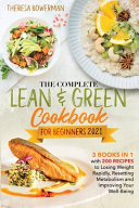 The Complete Lean and Green Cookbook for Beginners 2021
