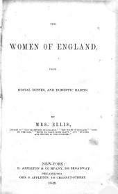 The Women of England: Their Social Duties, and Domestic Habits