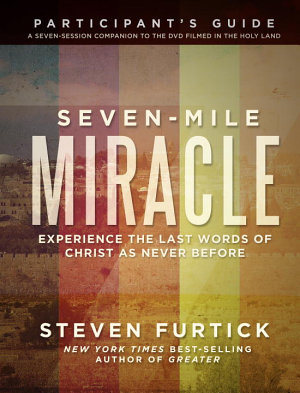 Seven Mile Miracle Participant s Guide