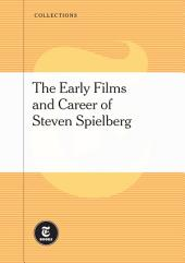 The Early Films and Career of Steven Spielberg