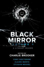 Black Mirror: Volume I: A Literary Season, Volume 1
