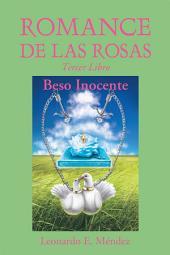 ROMANCE DE LAS ROSAS: Tercer Libro-Beso Inocente