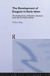 The Development of Exegesis in Early Islam PDF