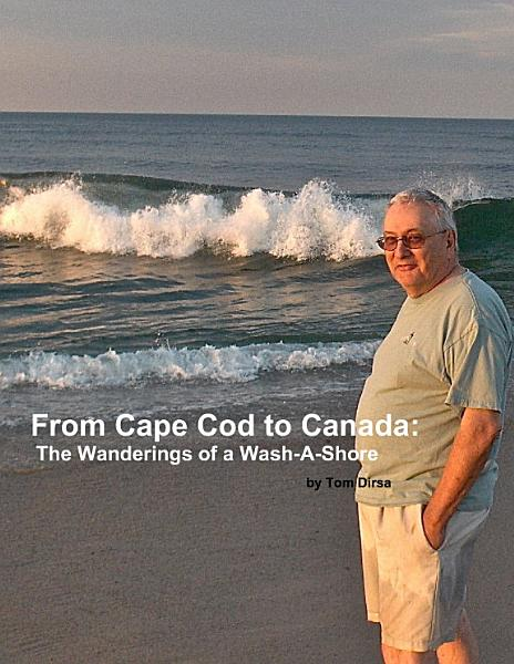 Download From Cape Cod to Canada  The Wanderings of a Wash A Shore Book