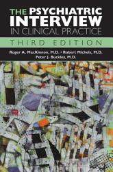 The Psychiatric Interview in Clinical Practice  Third Edition PDF