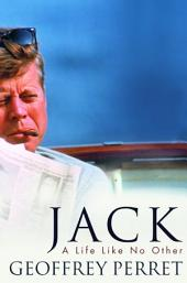 Jack: A Life Like No Other