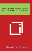 The Quimby Manuscripts and in Search of a Soul