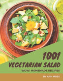 Wow! 1001 Homemade Vegetarian Salad Recipes