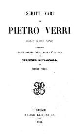 Scritti vari di Pietro Verri: Volume 1