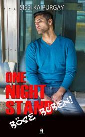 One night stand - Böse Buben!