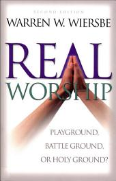 Real Worship: Playground, Battleground, or Holy Ground?, Edition 2