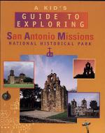 A Kid's Guide to Exploring San Antonio Missions National Historical Park