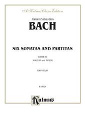 Six Sonatas and Partitas: For Violin